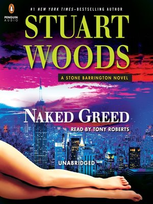 Naked Greed by Stuart Woods. AVAILABLE Audiobook.