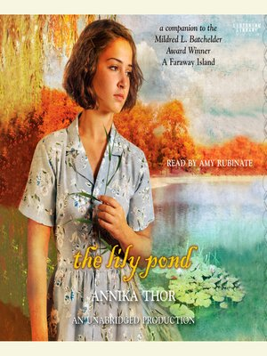 The Lily Pond by Annika Thor. AVAILABLE Audiobook.