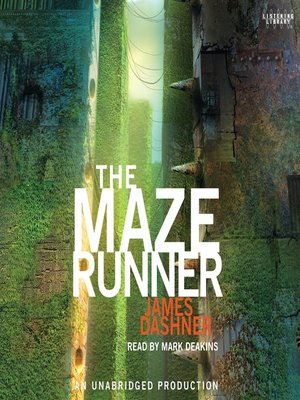 The Maze Runner by James Dashner. AVAILABLE Audiobook.