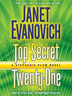 Top Secret Twenty-One by Janet Evanovich. AVAILABLE Audiobook.