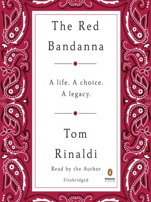 The Red Bandanna by Tom Rinaldi.                                              AVAILABLE Audiobook.