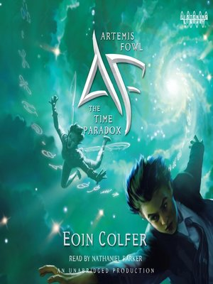The Time Paradox by Eoin Colfer. AVAILABLE Audiobook.