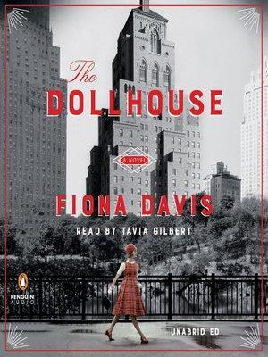 The Dollhouse by Fiona Davis. WAIT LIST Audiobook.