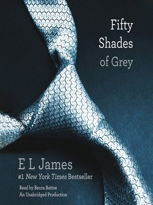 Fifty Shades of Grey by E L James.                                              WAIT LIST Audiobook.