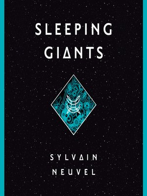 Sleeping Giants by Sylvain Neuvel. AVAILABLE Audiobook.