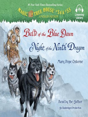 Balto of the Blue Dawn & Night of the Ninth Dragon by Mary Pope Osborne. AVAILABLE Audiobook.