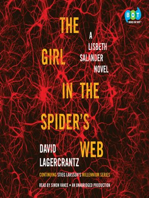 The Girl in the Spider's Web by David Lagercrantz. AVAILABLE Audiobook.