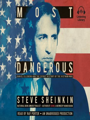 Most Dangerous by Steve Sheinkin. AVAILABLE Audiobook.