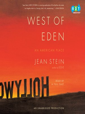 West of Eden by Jean Stein.                                              AVAILABLE Audiobook.
