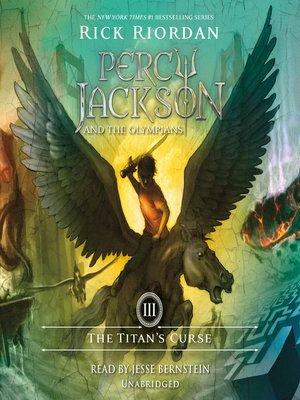 The Titan's Curse by Rick Riordan. AVAILABLE Audiobook.