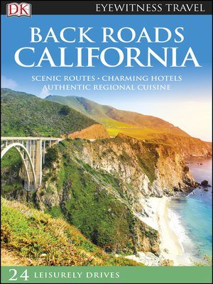 Back Roads California by DK.                                              AVAILABLE eBook.