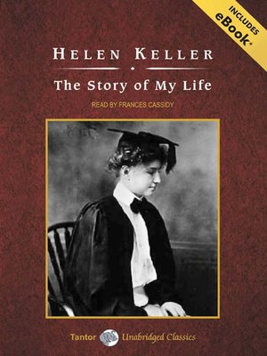 The Story of My Life by Helen Keller. AVAILABLE Audiobook.