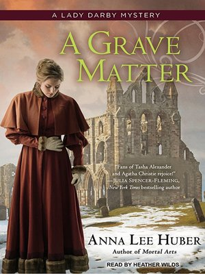 A Grave Matter by Anna Lee Huber. AVAILABLE Audiobook.