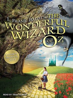 The Wonderful Wizard of Oz by L. Frank Baum. WAIT LIST Audiobook.