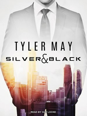 Silver & Black by Tyler May. AVAILABLE Audiobook.