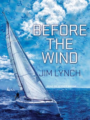Before the Wind by Jim Lynch. AVAILABLE Audiobook.