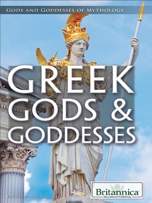 Greek Gods & Goddesses by Britannica Educational Publishing.                                              AVAILABLE eBook.