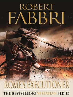 Rome's Executioner by Robert Fabbri. AVAILABLE eBook.