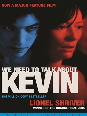 We Need to Talk About Kevin by Lionel Shriver. WAIT LIST eBook.