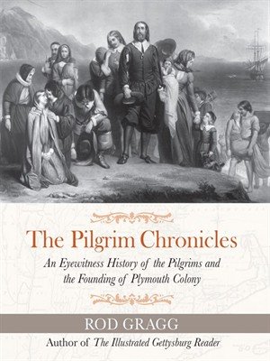 The Pilgrim Chronicles by Rod Gragg. AVAILABLE eBook.