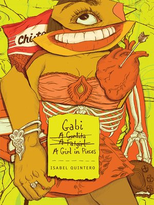 Gabi, a Girl in Pieces by Isabel Quintero. AVAILABLE eBook.