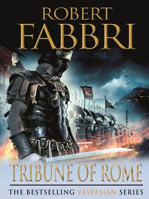 Tribune of Rome by Robert Fabbri. AVAILABLE eBook.