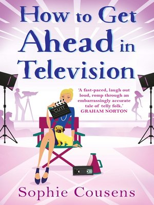 How to Get Ahead in Television by Sophie Cousens. AVAILABLE eBook.