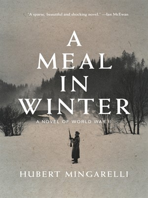 A Meal in Winter by Hubert Mingarelli. AVAILABLE eBook.