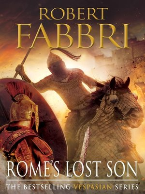 Rome's Lost Son by Robert Fabbri. AVAILABLE eBook.