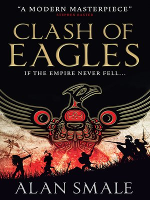 Clash of Eagles by Alan Smale. AVAILABLE eBook.