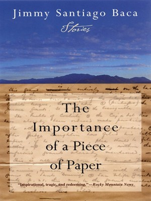 The Importance of a Piece of Paper by Jimmy Santiago Baca. AVAILABLE eBook.