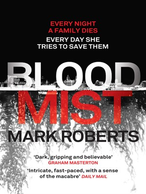Blood Mist by Mark Roberts.                                              AVAILABLE eBook.