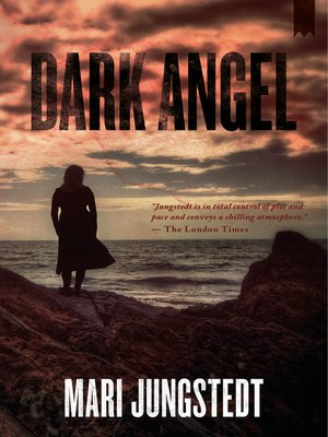 Dark Angel by Mari Jungstedt. AVAILABLE eBook.