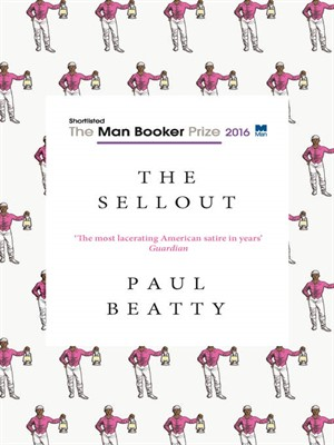 The Sellout by Paul Beatty. AVAILABLE eBook.