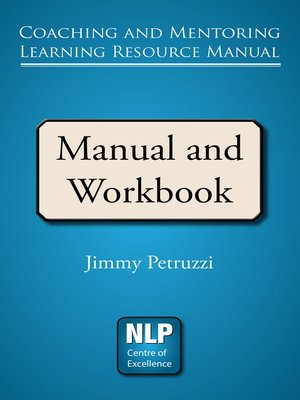 Coaching and Mentoring Resource Manual by Jimmy Petruzzi.                                              AVAILABLE eBook.