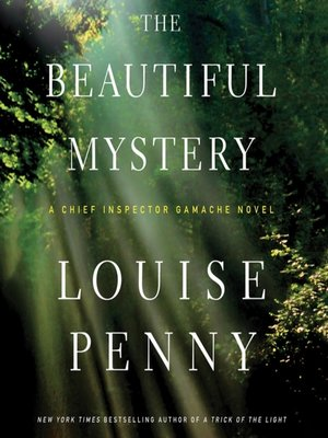 The Beautiful Mystery by Louise Penny. AVAILABLE Audiobook.