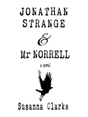 Jonathan Strange & Mr. Norrell by Susanna Clarke.                                              WAIT LIST Audiobook.