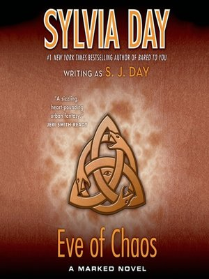 Eve of Chaos by Sylvia Day.                                              AVAILABLE Audiobook.
