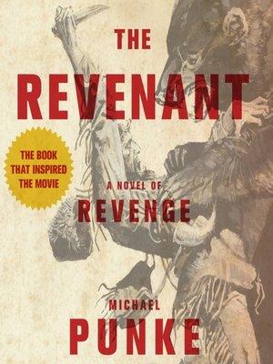 The Revenant by Michael Punke. WAIT LIST Audiobook.
