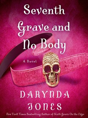 Seventh Grave and No Body by Darynda Jones.                                              AVAILABLE Audiobook.