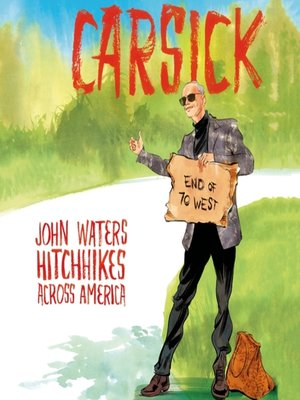 Carsick by John Waters. AVAILABLE Audiobook.