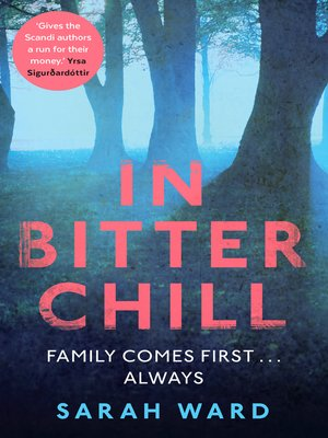 In Bitter Chill by Sarah Ward. AVAILABLE eBook.