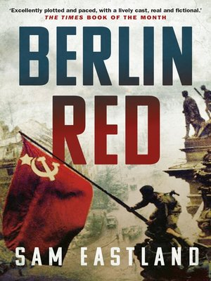 Berlin Red by Sam Eastland.                                              AVAILABLE eBook.