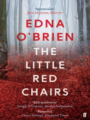 The Little Red Chairs by Edna O'Brien.                                              AVAILABLE eBook.