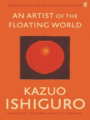 An Artist of the Floating World by Kazuo Ishiguro. AVAILABLE eBook.