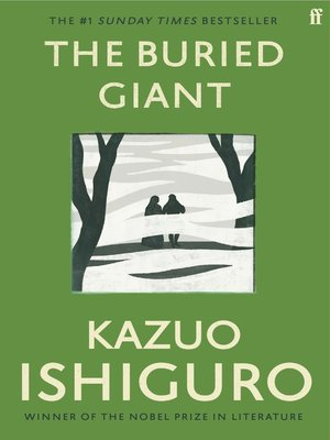 The Buried Giant by Kazuo Ishiguro. AVAILABLE eBook.