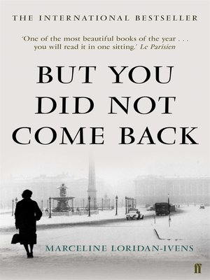 But You Did Not Come Back by Marceline Loridan-Ivens. AVAILABLE eBook.