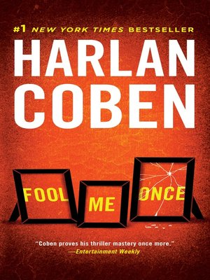 Fool Me Once by Harlan Coben. AVAILABLE eBook.