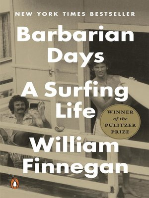 Barbarian Days by William Finnegan. AVAILABLE eBook.