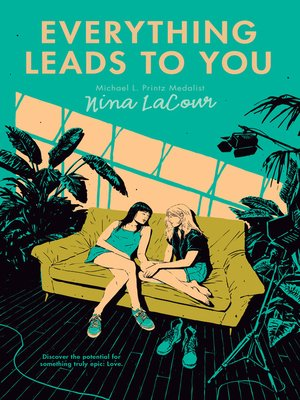 Everything Leads to You by Nina LaCour.                                              AVAILABLE eBook.
